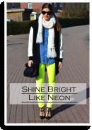 Shine Bright Like Neon | Style my Fashion