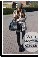Wild Motorcycle | Style my Fashion